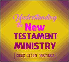 Understanding The New Testament Ministry