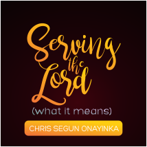 Serving the Lord - What it means