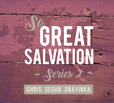 So Great Salvation – Series 2