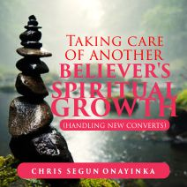 Taking care of another believer's spiritual growth