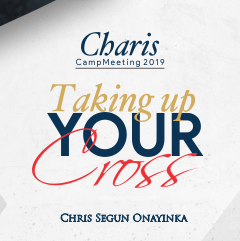 Charis Campmeeting 2019 – Taking up your Cross