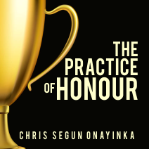THE PRACTICE OF HONOR