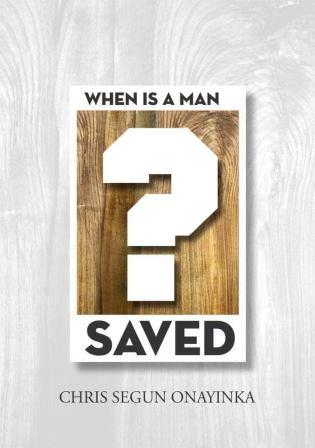 When Is A Man Saved