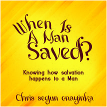 WHEN IS A MAN SAVED?