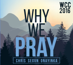 Why We Pray (WCC 2016)
