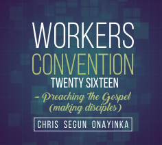 Workers Convention 2016 (preaching the gospel – making disciples)