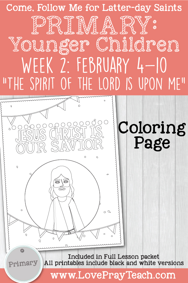 "Come, Follow Me for Primary: February Week 2: Matthew 4; Luke 4–5 ""The Spirit of the Lord Is upon Me"" YOUNGER CHILDREN printable lesson packet by www.LovePrayTeach.com"