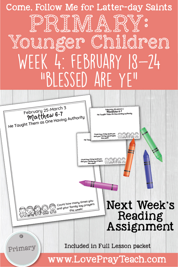 "Come, Follow Me for Primary: February Week 4: Matthew 5; Luke 6 ""Blessed Are Ye"" YOUNGER CHILDREN printable lesson packet by www.LovePrayTeach.com"