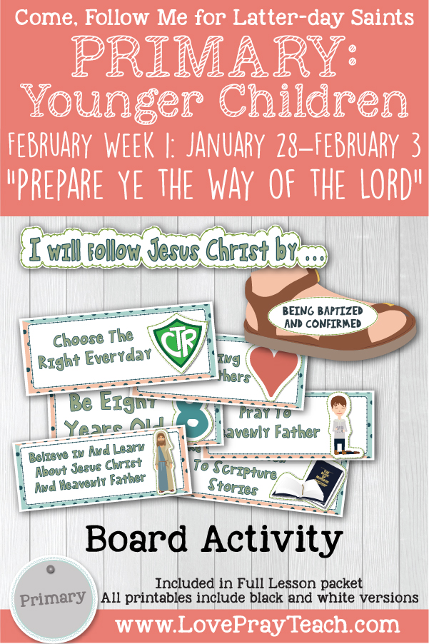 "Come, Follow Me for Primary: February Week 1 - January 28–February 3 Matthew 3; Mark 1; Luke 3 ""Prepare Ye the Way of the Lord"" printable lesson packet by www.LovePrayTeach.com"