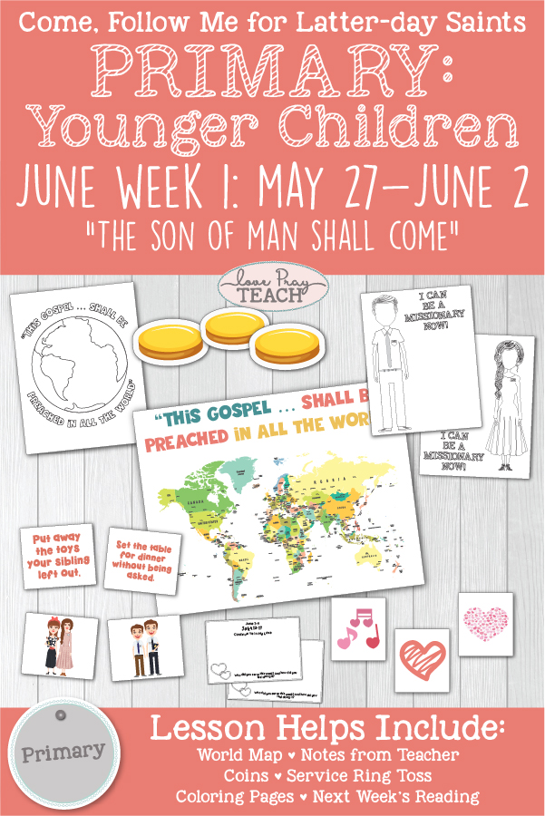 "Come, Follow Me for Primary: June Week 1: May 27- June 2: JST-Matthew 1; Matthew 25; Mark 12-13; Luke 21 ""The Son of Man Shall Come"" YOUNGER CHILDREN www.LovePrayTeach.com"