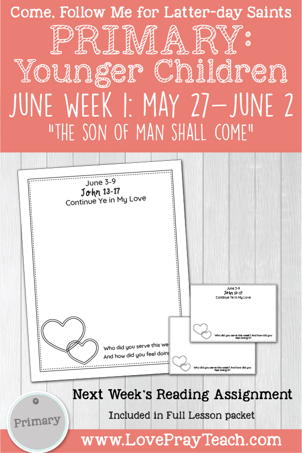 """Come, Follow Me for Primary: June Week 1: May 27- June 2: JST-Matthew 1; Matthew 25; Mark 12-13; Luke 21 """"The Son of Man Shall Come"""" YOUNGER CHILDREN www.LovePrayTeach.com"""