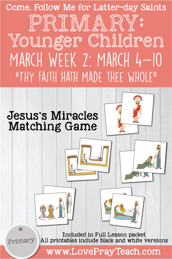 Come, Follow Me for Primary: March Week 2:March 4–10. Matthew 8–9; Mark 2–5: 'Thy Faith Hath Made Thee Whole'  YOUNGER CHILDREN printable lesson packet by www.LovePrayTeach.com