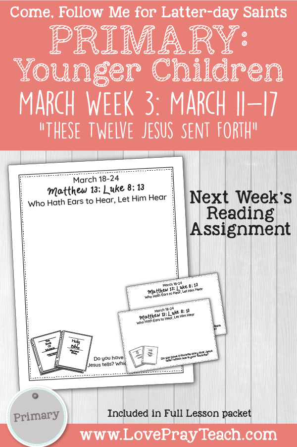 """Come, Follow Me for Primary: March Week 3: March 11–17 Matthew 10–12; Mark 2; Luke 7; 11 """"These Twelve Jesus Sent Forth"""" for YOUNGER CHILDREN Lesson Packet by www.LovePrayTeach.com"""