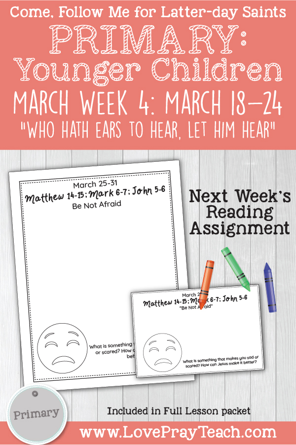"""Come, Follow Me for Primary: March Week 4: March 18-24; Matthew 13; Luke 8; 13 """"Who Hath Ears to Hear, Let Him Hear"""" YOUNGER CHILDREN printable lesson packet by www.LovePrayTeach.com"""