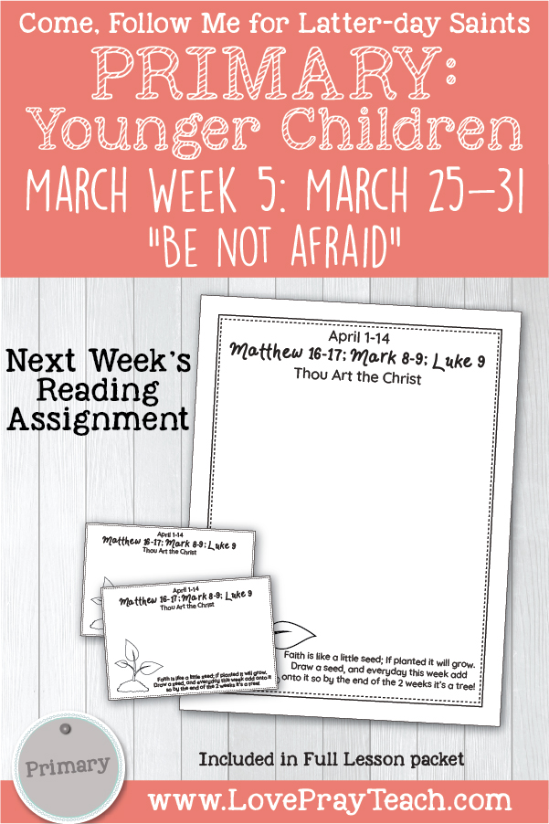 "Come, Follow Me for Primary: March Week 5: March 25-31; Matthew 14-15; Mark 6-7; John 5-6 ""Be Not Afraid"" YOUNGER CHILDREN www.LovePrayTeach.com"