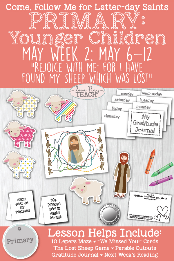 "Come, Follow Me for Primary: May Week 2: May 6-12: Luke 12-17;John 11 ""Rejoice with Me: For I Have Found My Sheep Which Was Lost YOUNGER CHILDREN"