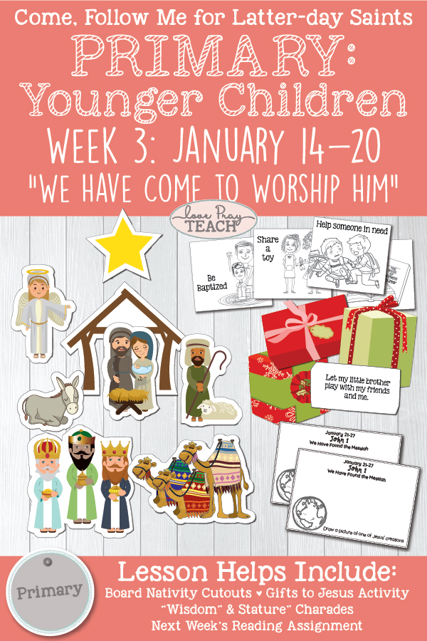 "Come, Follow Me-For Primary: 2019 New Testament January 14-20;  Luke 2; Matthew 2 ""We Have Come to Worship Him"" Younger Children printable lesson packet www.LovePrayTeach.com"