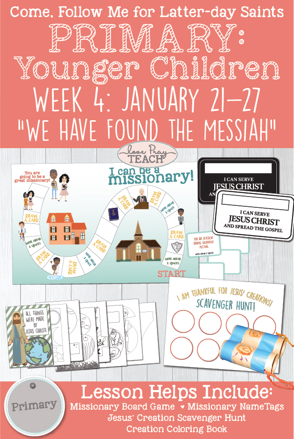 "Come, Follow Me for Primary: Week 4 - January 21–27 John 1 ""We Have Found the Messiah"" YOUNGER CHILDREN printable lesson packet by www.LovePrayTeach.com"