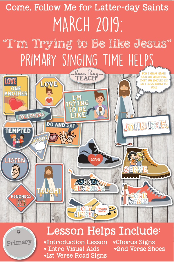 "Come, Follow Me 2019-For Primary- Singing Time Helps March: ""I'm Try To Be Like Jesus"" CSB 78"