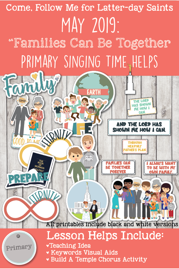 "Come, Follow Me for Primary-2019 May Singing Time: ""Families Can Be Together Forever"" CSB, 188"