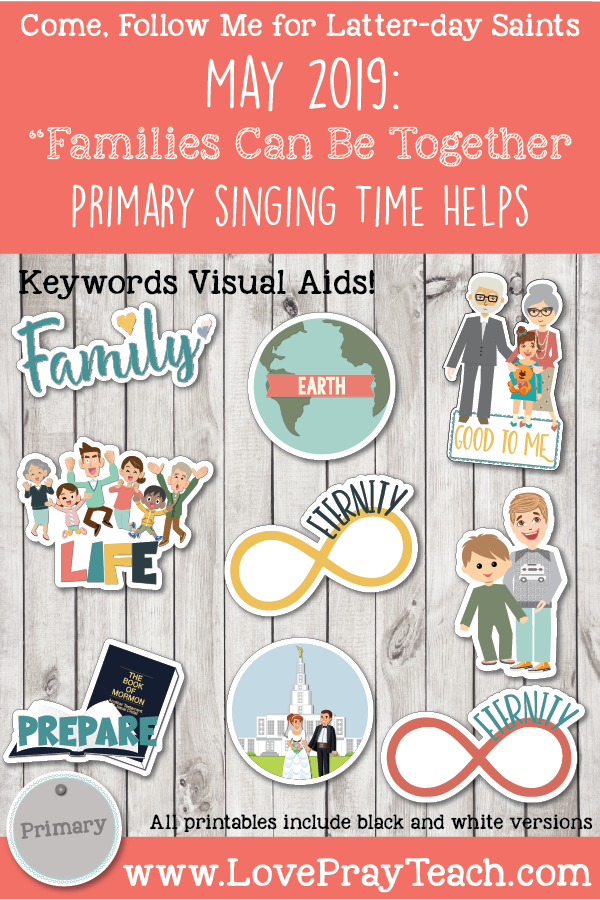 """Come, Follow Me for Primary-2019 May Singing Time: """"Families Can Be Together Forever"""" CSB, 188"""