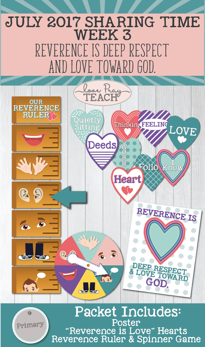 "Sharing Time July 2017 Week 3: ""Reverence is deep respect and love toward God."" Lesson helps including printables, activity ideas, games, and more! www.LovePrayTeach.com"