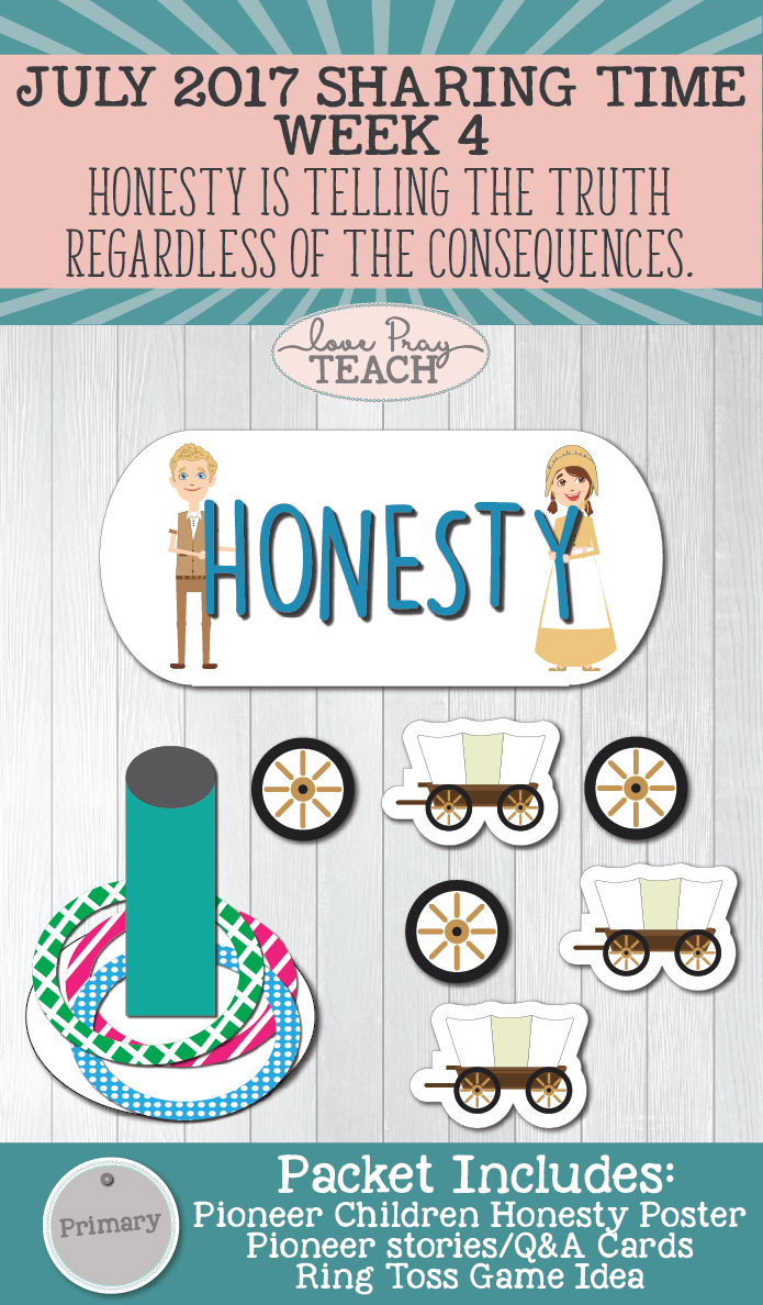 "Sharing Time July 2017 Week 4: ""Honesty is telling the truth regardless of the consequences."" Pioneer games, printables, and activities! www.LovePrayTeach.com"
