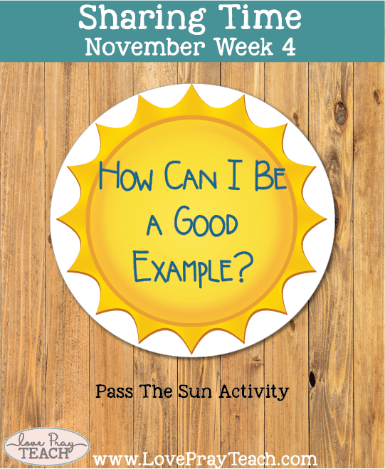 November 2017 Sharing Times Week 2: I can be a missionary by setting a good example