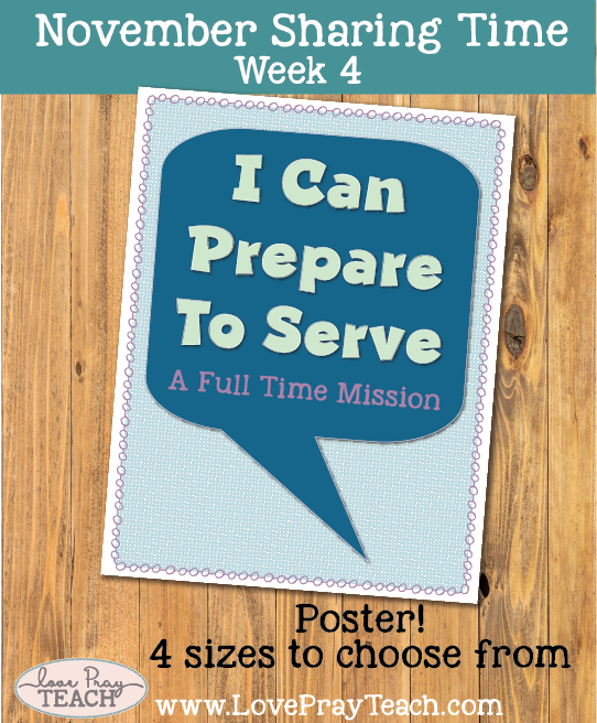 November 2017 Sharing Times Week 4: I can prepare now to serve a full-time mission