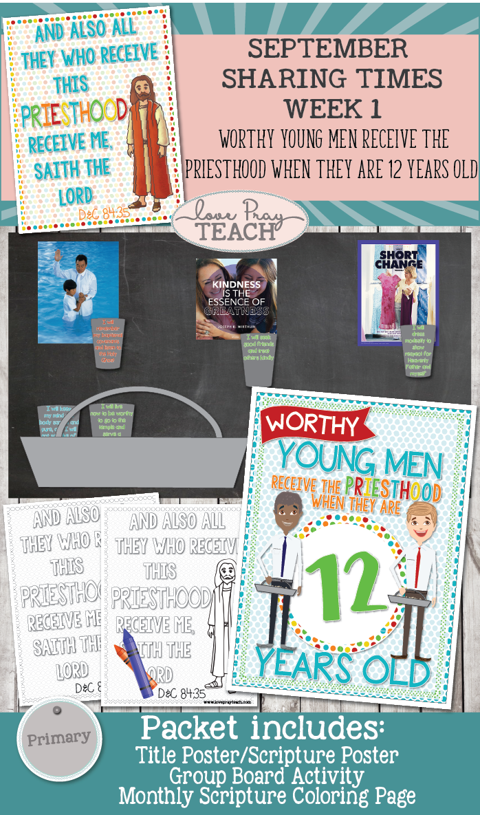 October 2017 Sharing Times Week 1: Worthy young men receive the priesthood when they are 12 years old