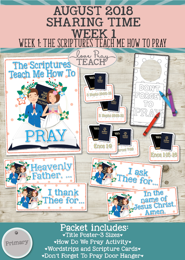 August 2018 Sharing Times Week 1: The scriptures teach me how to pray