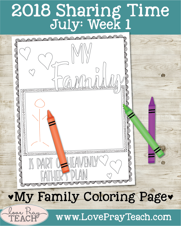 July 2018 Sharing Times Week 1: Heavenly Father planned for me to come to a family