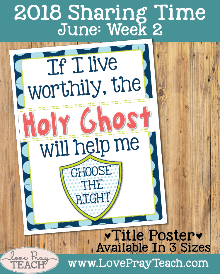 Lesson helps and ideas forJune 2018 Sharing Times Week 2: If I live worthily, the Holy Ghost will help me choose the right