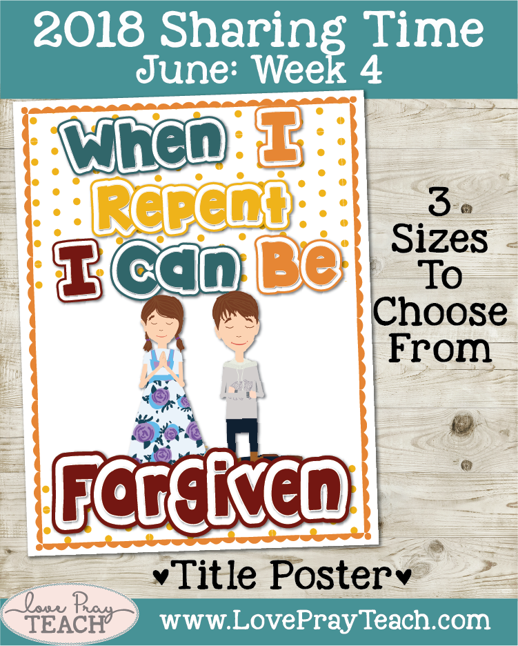 Lesson ideas forJune 2018 Sharing Times Week 4: When I repent, I can be forgiven