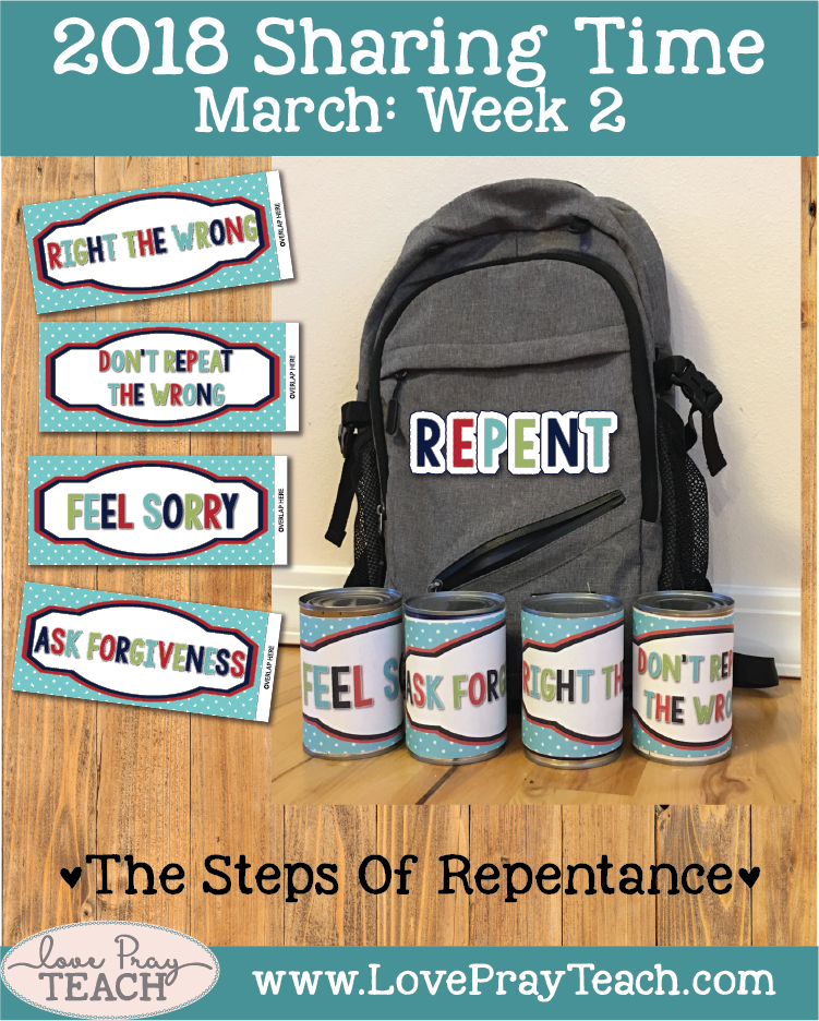 March 2018 sharing Times Week 2:Because of Christ's Atonement, I can repent and live with God again