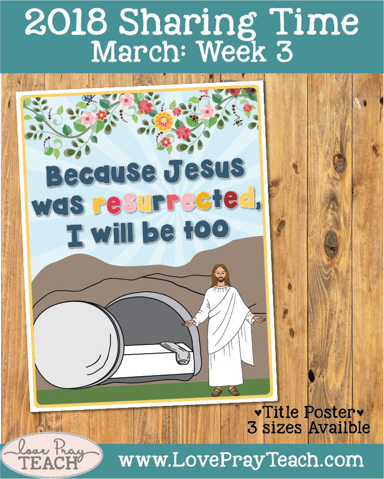 March 2018 Sharing Times Week 3: Because Jesus was resurrected, I will be too