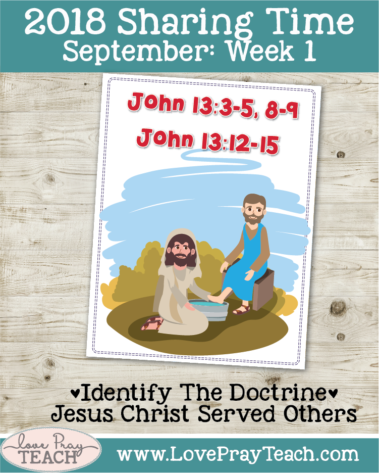 September 2018 Sharing Times Week 1: Jesus Christ taught us how to serve others. Ministering