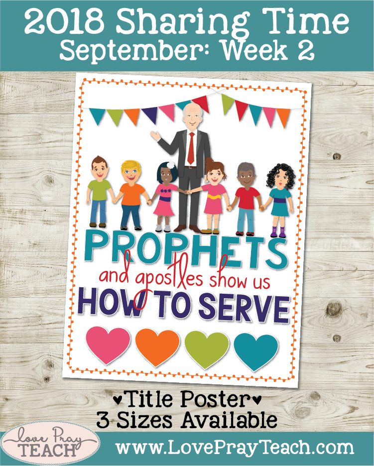 September 2018 sharing Times Week 2: Prophets and apostles show us how to serve
