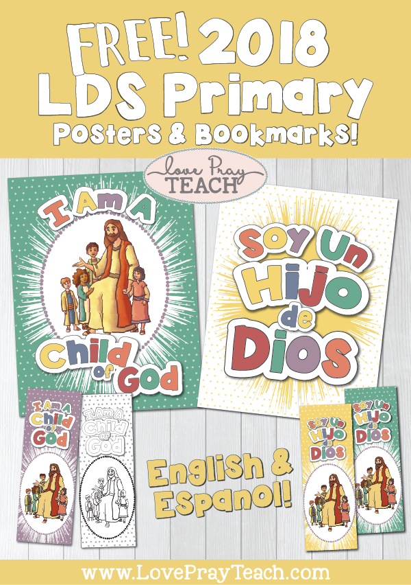 "Free 2018 LDS Primary Theme Printable Posters and Bookmarks ""I Am a Child of God"" in English and Spanish! www.LovePrayTeach.com"