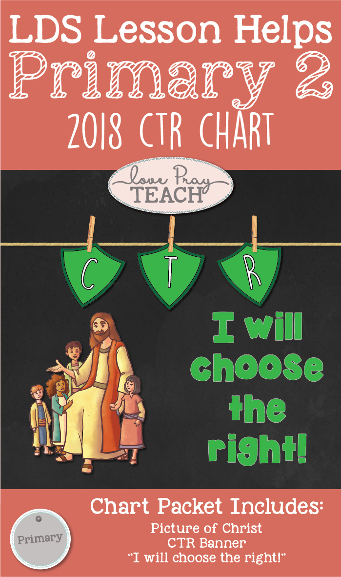 2018 CTR Chart for Primary 2 LDS www.LovePrayTeach.com