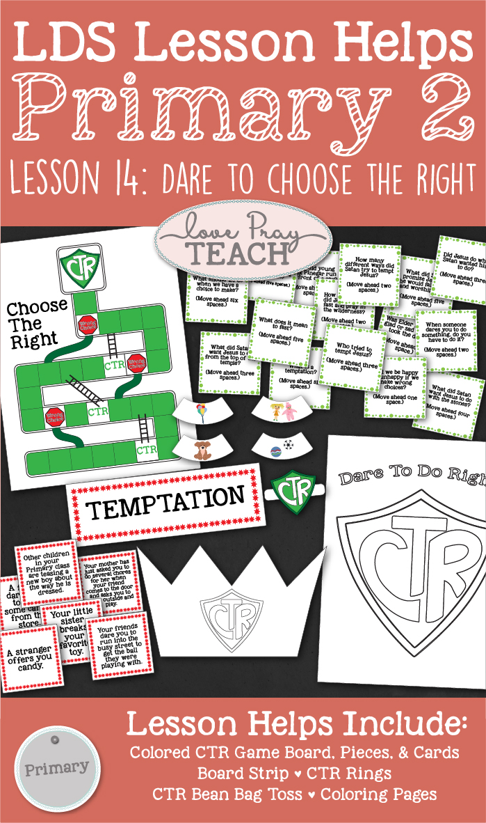 """LDS Primary 2 CTR Lesson 14: """"Dare to Choose the Right"""" Lesson Packet including Game Board Pieces & Cards, Board Strips, CTR Rings, Bean Bag Toss, Coloring Pages, Additional Ideas from the Friend and more! www.LovePrayTeach.com"""