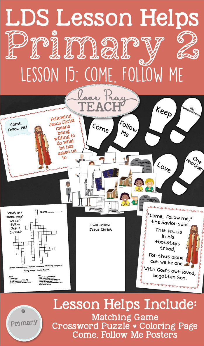 "LDS Primary 2 CTR Lesson 15: ""Come, Follow Me"" Lesson Packet including Matching Game, Crossword Puzzle, Posters, Coloring Page, Additional Ideas from the Friend and more! www.LovePrayTeach.com"