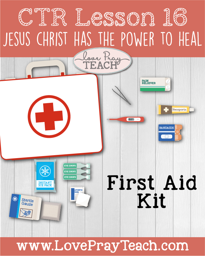 """LDS Primary 2 CTR Lesson 16 """"Jesus Christ Has the Power to Heal"""" Lesson Packet including Matching Activity, First Aid Kit, Article of Faith Activities, Word Search, Coloring Page, Additional Ideas from the Friend and more! www.LovePrayTeach.com"""