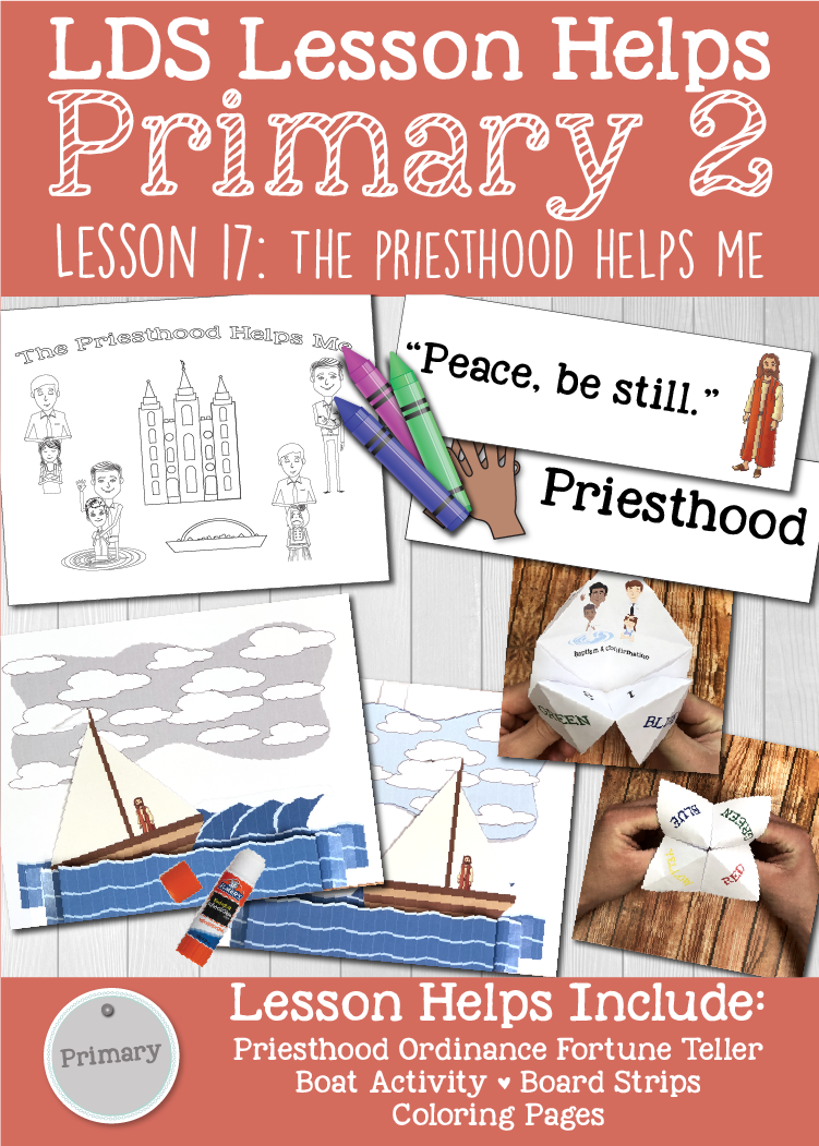 "LDS Primary 2 CTR Lesson 17: ""The Priesthood Helps Me"" Lesson Packet including Priesthood Ordinance Fortune Teller, Boat Activity, Board Strips, Coloring Pages, Additional Ideas from the Friend and more! www.LovePrayTeach.com"