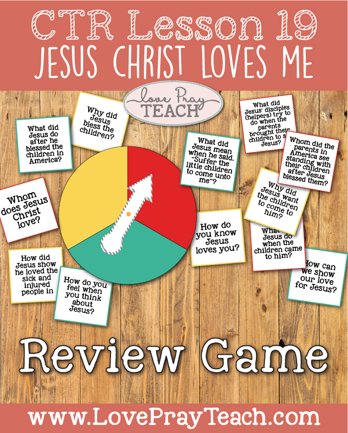 "LDS Primary 2 CTR Lesson 19: ""Jesus Christ Loves Me"" Lesson Packet including Review Game & Spinner, Jesus Loves Me Necklace, Jesus Loves Me Picture Frame, Coloring Pages, Additional Ideas from the Friend and more! www.LovePrayTeach.com"