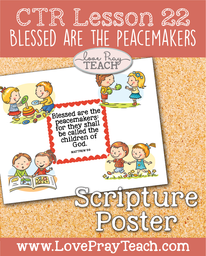 "LDS Primary 2 CTR Lesson 22: ""Blessed Are the Peacemakers"" Lesson Packet including Board Activity, Scenario Cards, Happy/Sad Faces, Scripture Poster, Coloring Page, Additional Ideas from the Friend and more! www.LovePrayTeach.com"