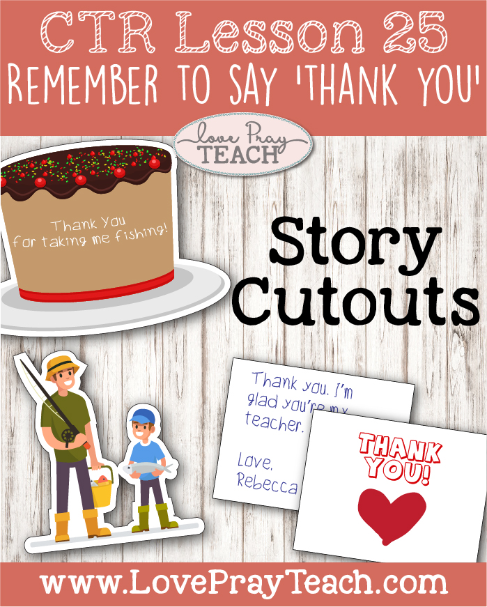 """LDS Primary 2 CTR Lesson 25: """"Remember to say 'Thank You'"""" Lesson Packet including Thank You Cards, Gratitude Journal, Story Cutouts, Thank You Tree, Poster, Additional Ideas from the Friend and more! www.LovePrayTeach.com"""