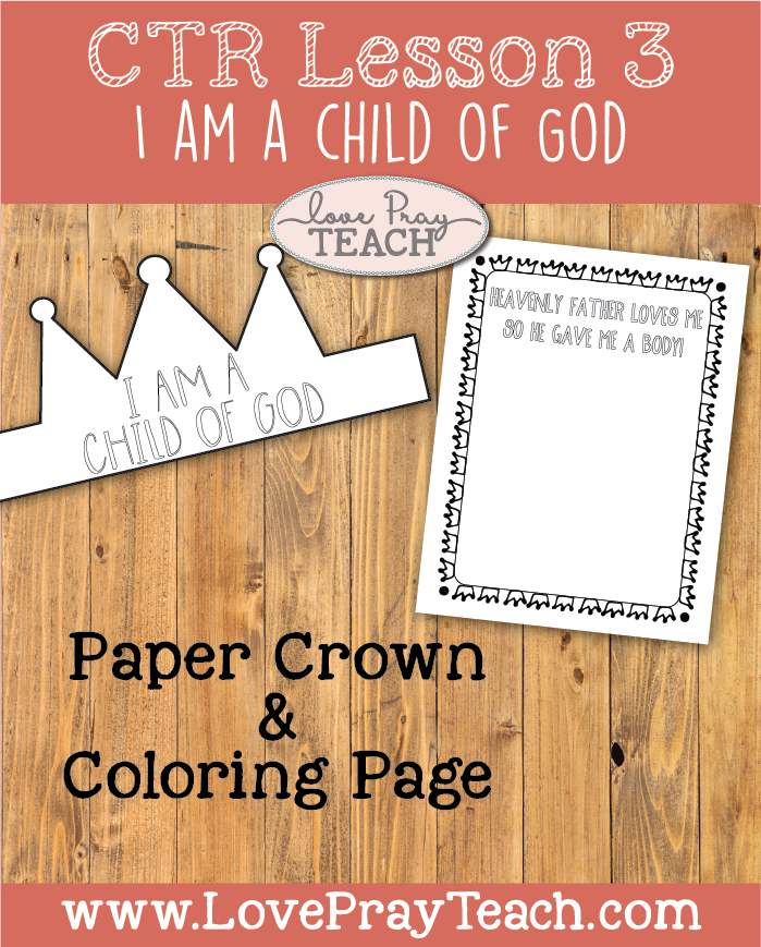 Primary 2 CTR Lesson 3 quot I Am a Child of God quot