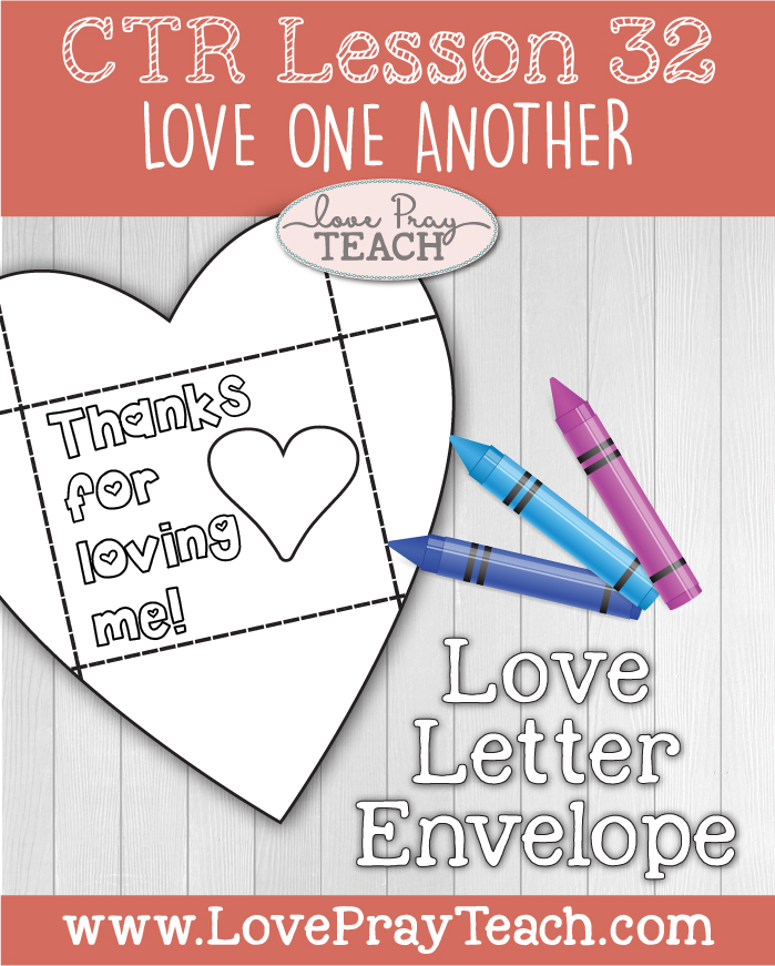 """LDS Primary 2 CTR Lesson 32: """"Love One Another"""" Lesson Packet including Heart Envelope, Scenario Hearts, Poster, Puzzle Activity, Worksheet, Coloring Activities, Additional Ideas from the Friend and more! www.LovePrayTeach.com"""