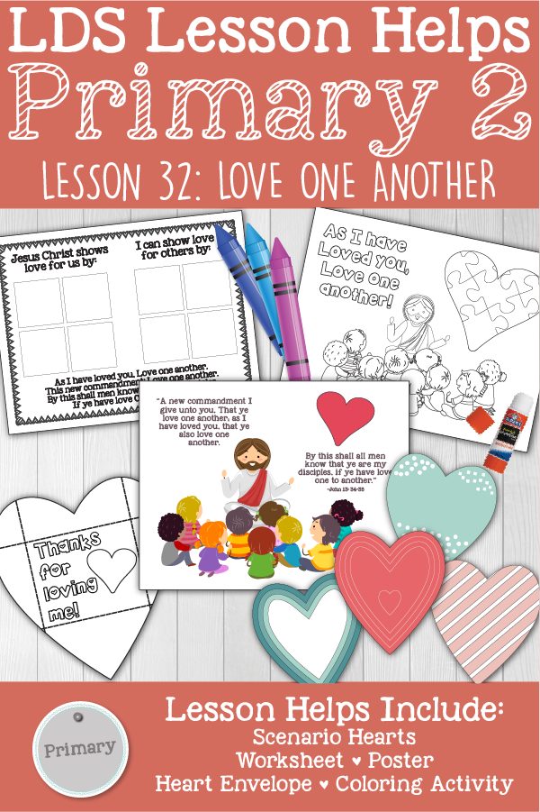 "DS Primary 2 CTR Lesson 32: ""Love One Another"" Lesson Packet including Heart Envelope, Scenario Hearts, Poster, Puzzle Activity, Worksheet, Coloring Activities, Additional Ideas from the Friend and more! www.LovePrayTeach.com"